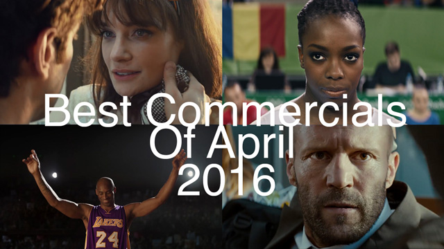 Best Commercials Of April 2016