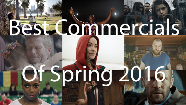 Best Commercials Of Spring 2016